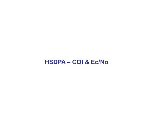 HSDPA ± CQI & Ec/No