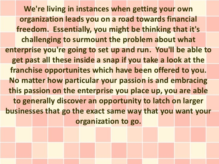 Were living in instances when getting your own    organization leads you on a road towards financial   freedom. Essentiall...