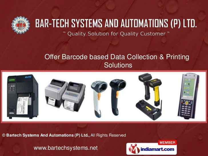 Offer Barcode based Data Collection & Printing                                       Solutions© Bartech Systems And Automa...
