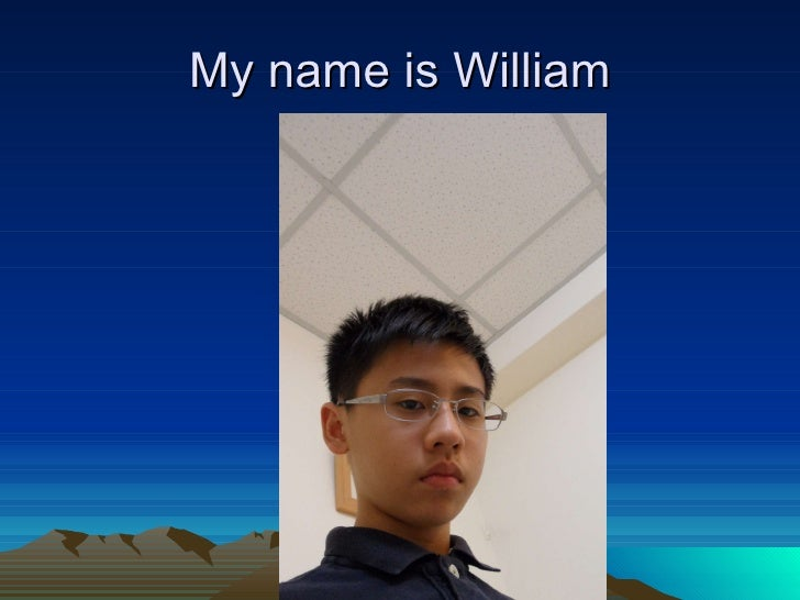 My name is William