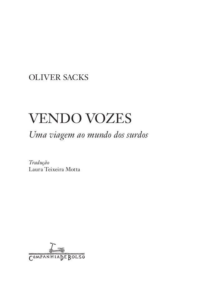 oliver sacks VENDO VOZES Uma viagem ao mundo dos surdos Tradução Laura Teixeira Motta