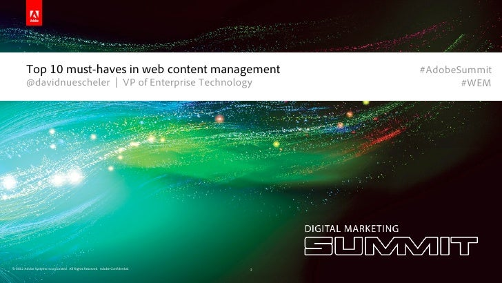 Top 10 must-haves in web content management                               #AdobeSummit        @davidnuescheler | VP of Ent...