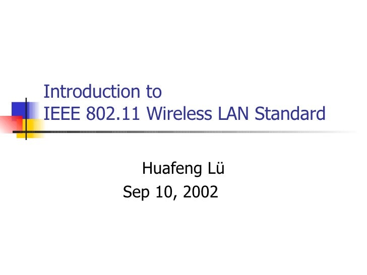 project 802 lan standards Wi-fi is so popular today do you know the wi-fi standards and how wifi works in the following part we will share the main information about the wi-fi standard (also called the 80211x standard.