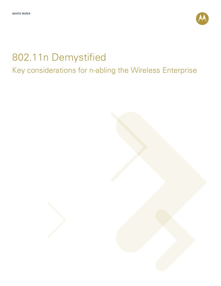 WHITE PAPER802.11n DemystifiedKey considerations for n-abling the Wireless Enterprise