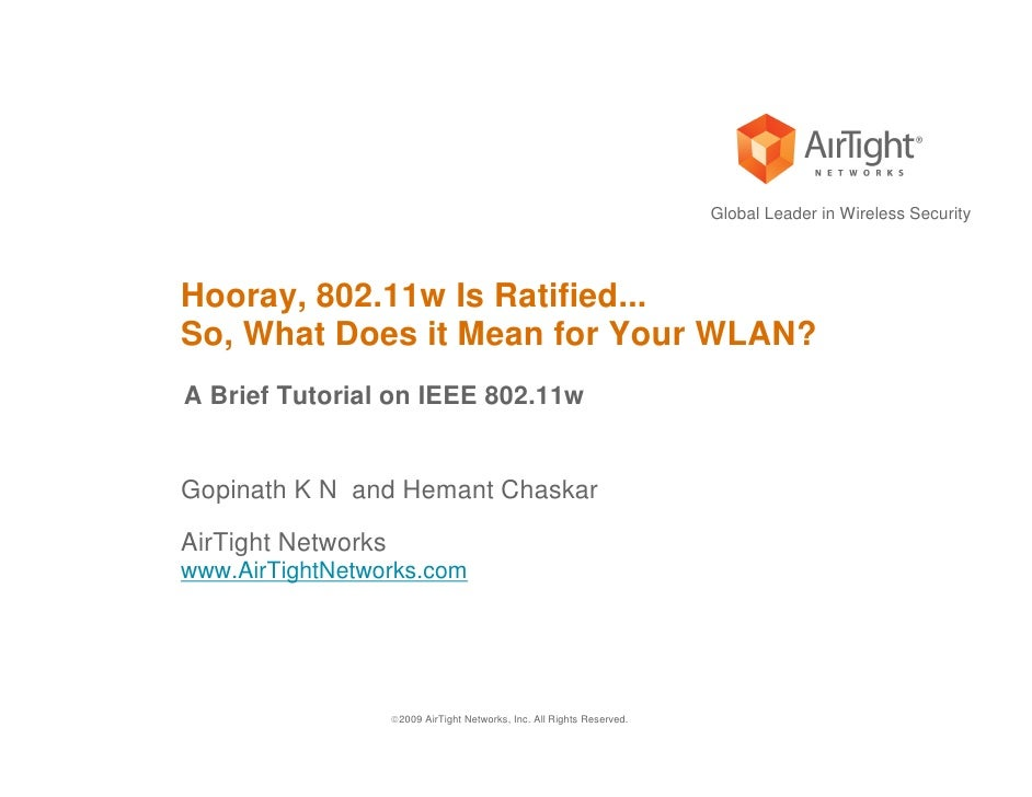 Global Leader in Wireless Security     Hooray, 802.11w Is Ratified... So, What Does it Mean for Your WLAN? A Brief Tutoria...
