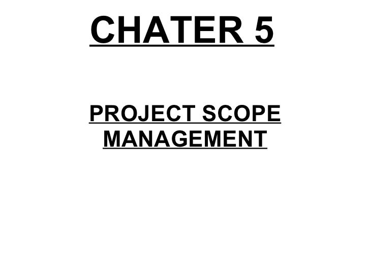 CHATER 5 PROJECT SCOPE MANAGEMENT