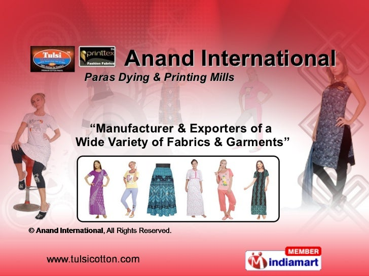 """Anand International  Paras Dying & Printing Mills """" Manufacturer & Exporters of a  Wide Variety of Fabrics & Garments"""""""