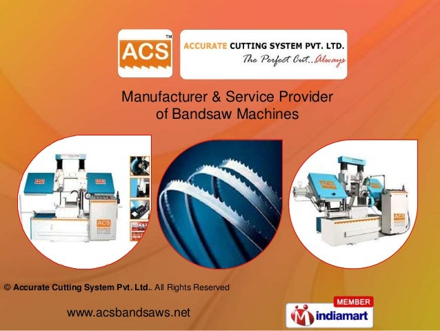 Manufacturer & Service Provider                                 of Bandsaw Machines© Accurate Cutting System Pvt. Ltd.. Al...