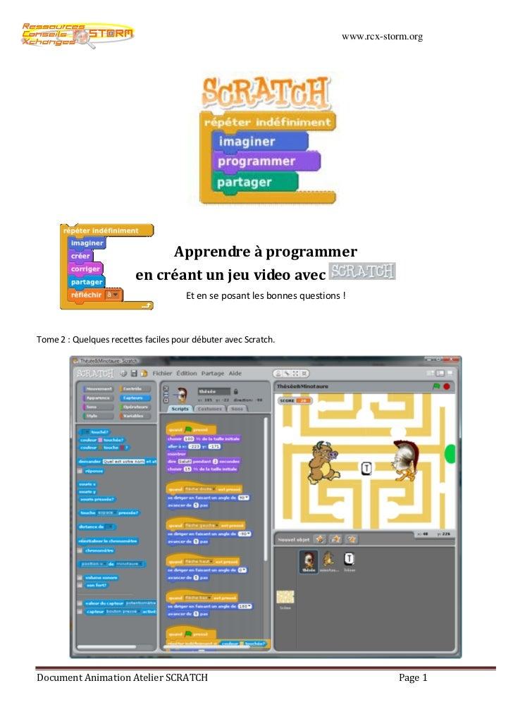 www.rcx-storm.org                                   Apprendre à programmer                         en créant un jeu video ...