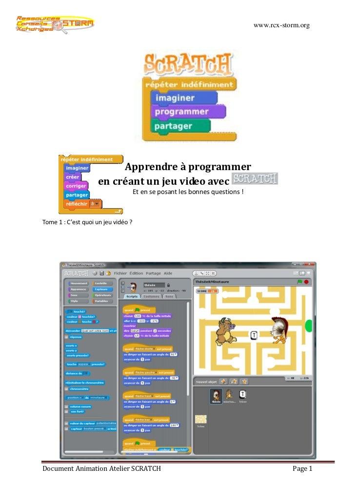 www.rcx-storm.org                          Apprendre à programmer                     en créant un jeu video avec         ...