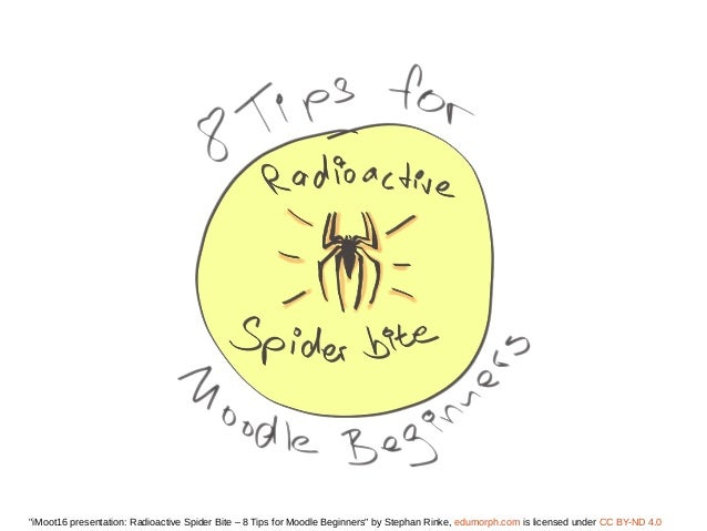 """iMoot16 presentation: Radioactive Spider Bite – 8 Tips for Moodle Beginners"" by Stephan Rinke, edumorph.com is licensed u..."