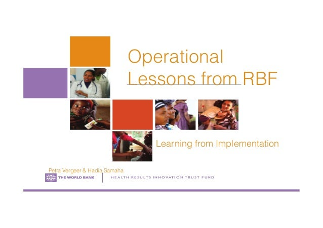 Operational Lessons from RBF H E A LT H R E S U LT S I N N OVAT I O N T R U S T F U N D Learning from Implementation Petra...
