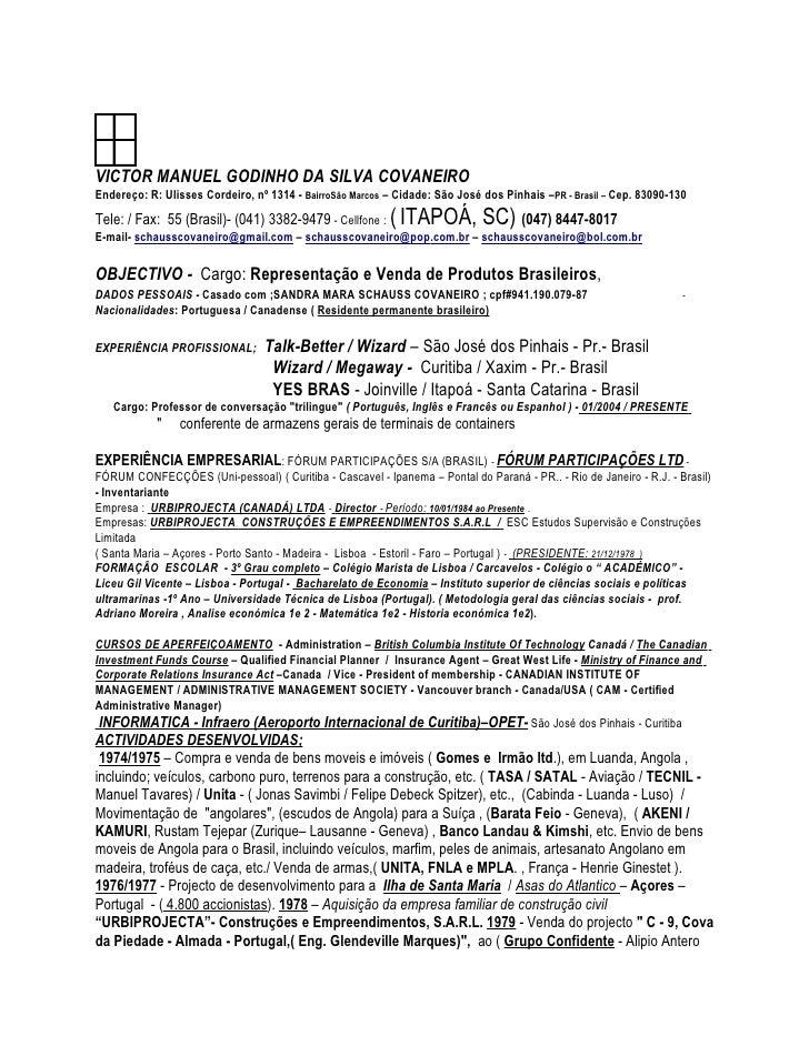 VICTOR MANUEL GODINHO DA SILVA COVANEIROEndereço: R: Ulisses Cordeiro, nº 1314 - BairroSão Marcos – Cidade: São José dos P...
