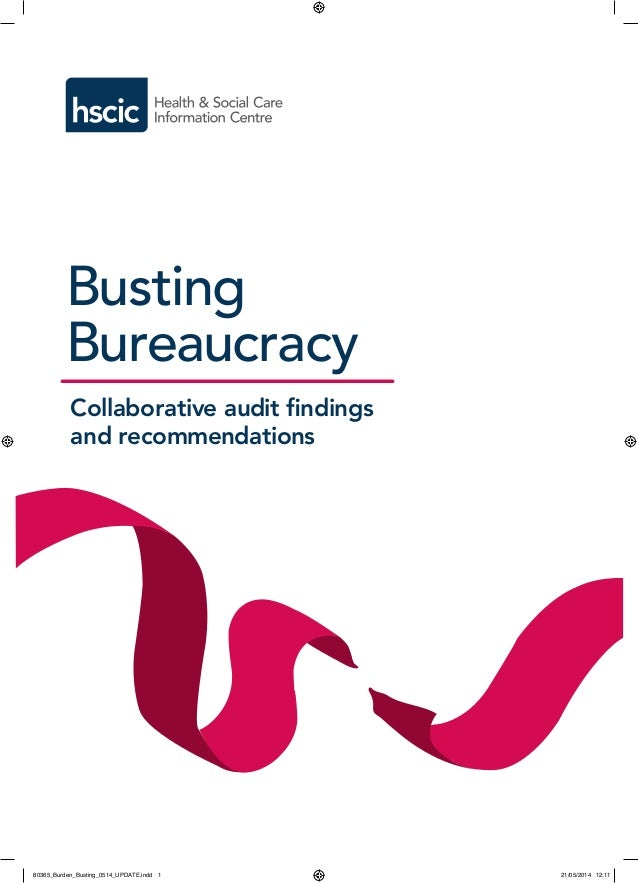 Busting Bureaucracy Collaborative audit findings and recommendations 80365_Burden_Busting_0514_UPDATE.indd 1 21/05/2014 12...