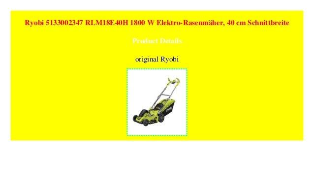 Ryobi Elektrischer Rasenm/äher 1800 W Schnitt 40 cm RLM18E40H