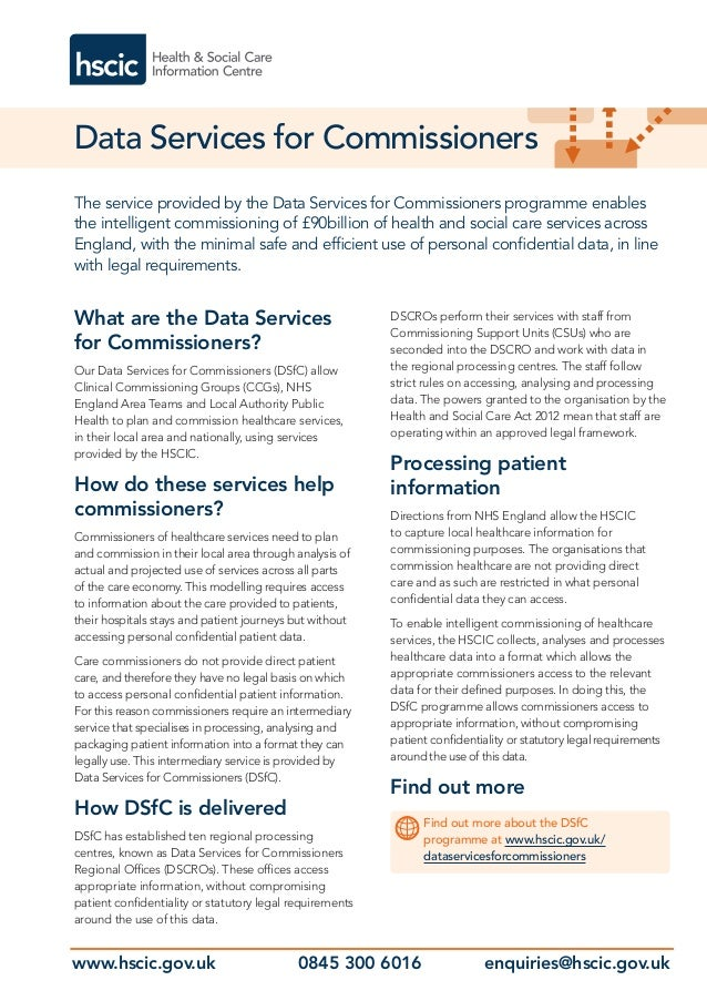 What are the Data Services for Commissioners? Our Data Services for Commissioners (DSfC) allow Clinical Commissioning Grou...