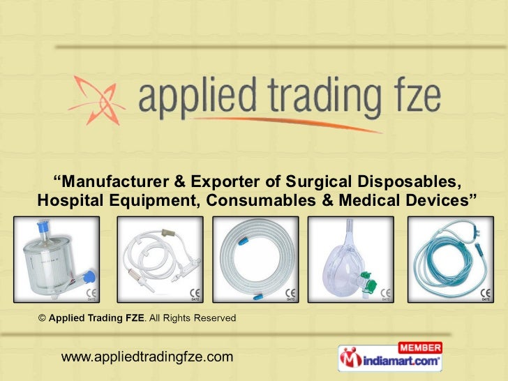 """"""" Manufacturer & Exporter of Surgical Disposables, Hospital Equipment, Consumables & Medical Devices"""""""