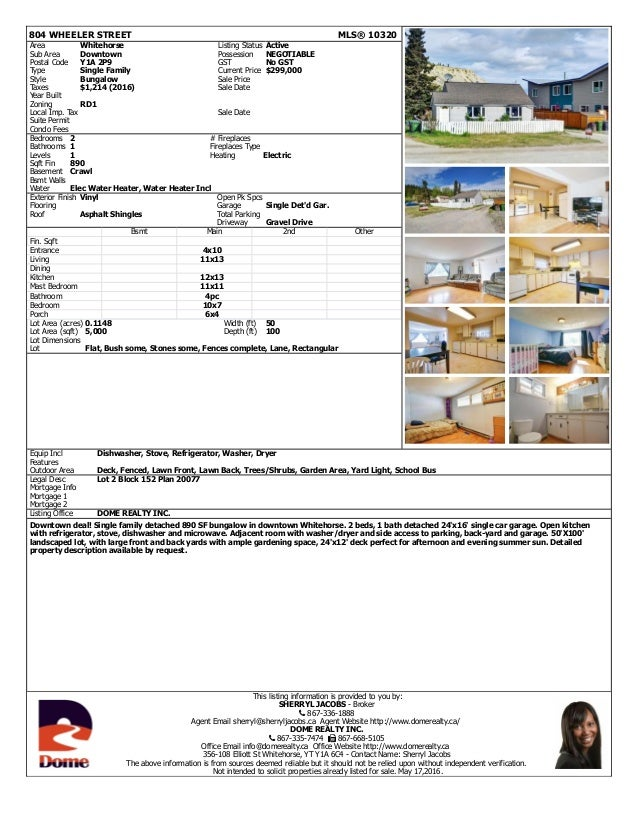 804 WHEELER STREET MLS® 10320 Area Whitehorse Listing Status Active Sub Area Downtown Possession NEGOTIABLE Postal Code Y1...