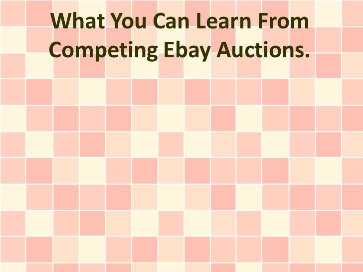 What You Can Learn FromCompeting Ebay Auctions.