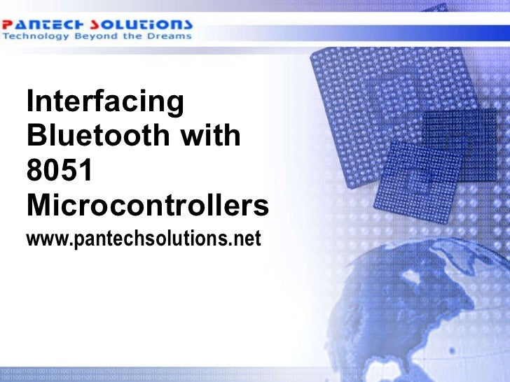 Interfacing Bluetooth with 8051 Microcontrollers www.pantechsolutions.net
