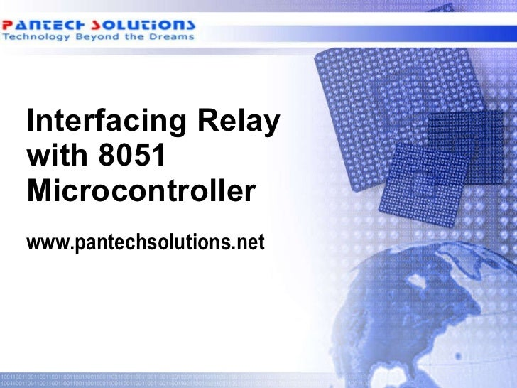 Interfacing Relay with 8051 Microcontroller www.pantechsolutions.net