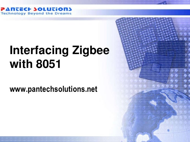 Interfacing Zigbeewith 8051www.pantechsolutions.net