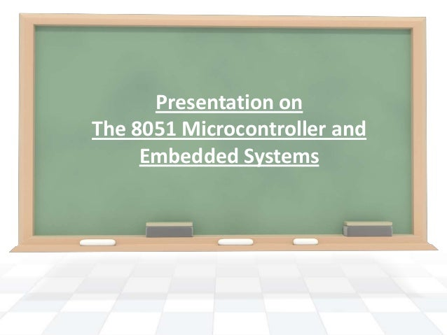 Presentation on The 8051 Microcontroller and Embedded Systems