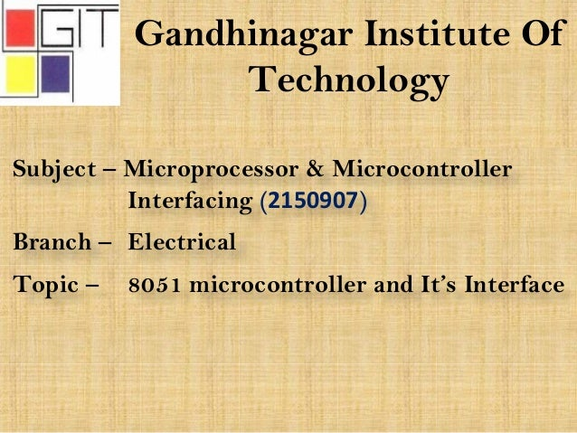 8051 microcontroller and it's interface