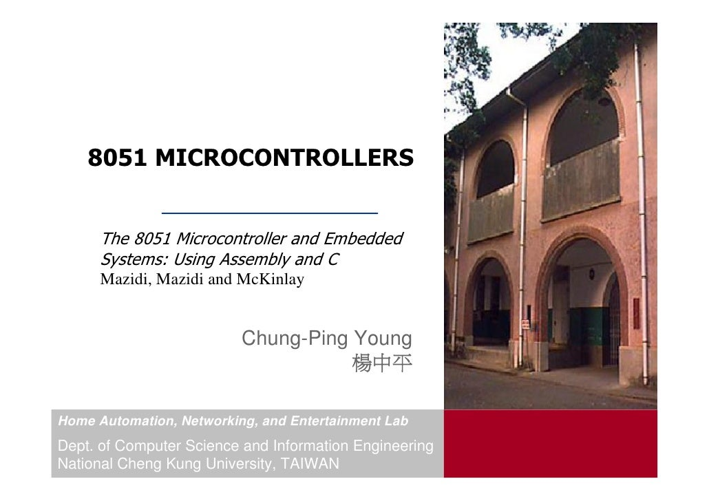 8051 MICROCONTROLLERS         The 8051 Microcontroller and Embedded       Systems: Using Assembly and C       Mazidi, Mazi...