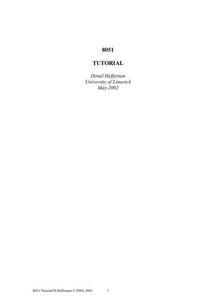 8051                                     TUTORIAL                                   Donal Heffernan                       ...