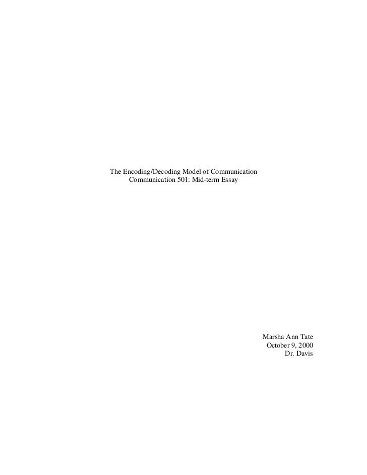 The Encoding/Decoding Model of Communication     Communication 501: Mid-term Essay                                        ...
