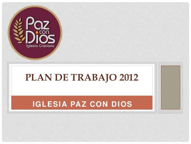 IGLESIA PAZ CON DIOS PLAN DE TRABAJO 2012