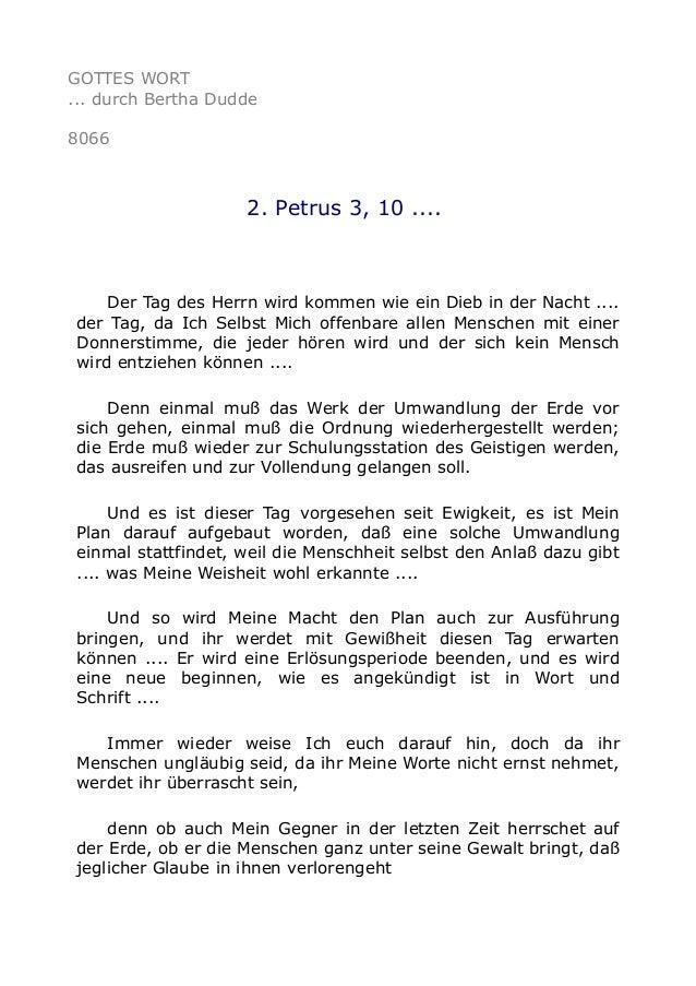 GOTTES WORT ... durch Bertha Dudde 8066 2. Petrus 3, 10 .... Der Tag des Herrn wird kommen wie ein Dieb in der Nacht .... ...