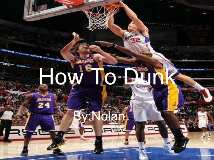How To Dunk By:Nolan