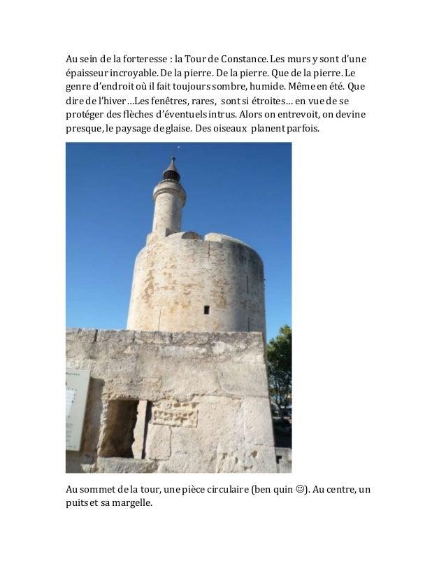 Au sein de la forteresse : la Tour de Constance. Les murs y sont d'une épaisseur incroyable. De la pierre. Dela pierre. Qu...