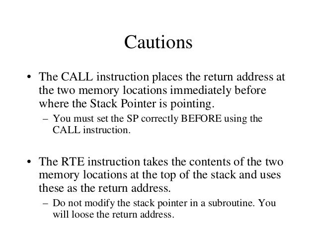 A Proper Subroutine • According to Software Engineering practices, a proper subroutine: – Is only entered with a CALL and ...