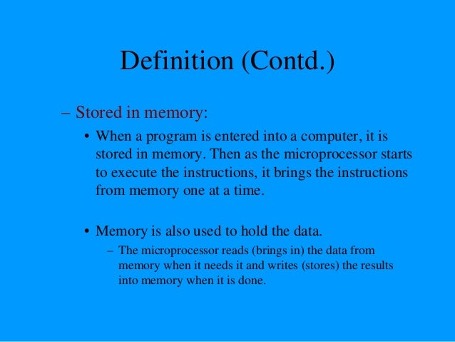 Definition (Contd.) – Produces: For the user to see the result of the execution of the program, the results must be presen...