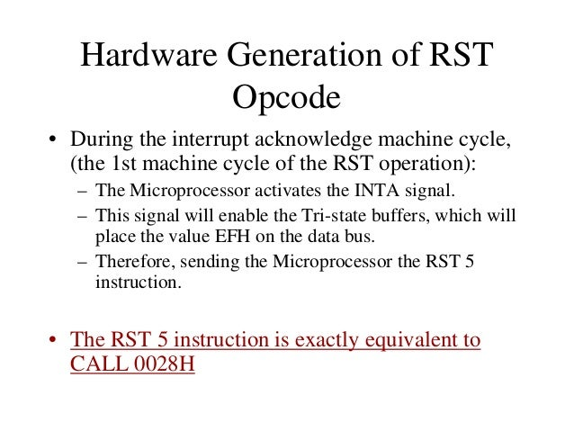Multiple Interrupts & Priorities • Note that the opcodes for the different RST instructions follow a set pattern. • Bit D5...