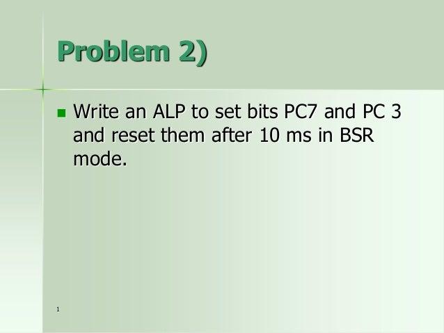 Control word – mode 1 Output  D7 1  D6  D5  0  1  D4 0  D3  D2  D1  D0  1/0  1  0  x Port B  I/O Mode  Output  Port A  Por...