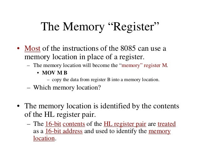 Arithmetic Operations – Addition (ADD, ADI): – Any 8-bit number. – The contents of a register. – The contents of a memory ...