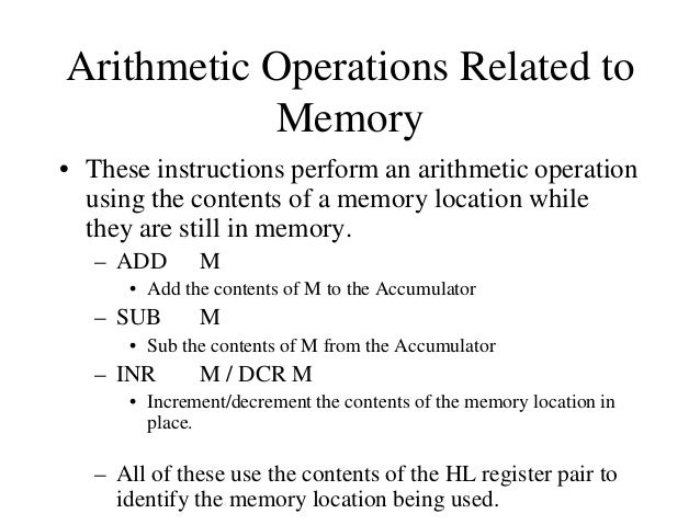 Logic Operations • These instructions perform logic operations on the contents of the accumulator. – ANA, ANI, ORA, ORI, X...