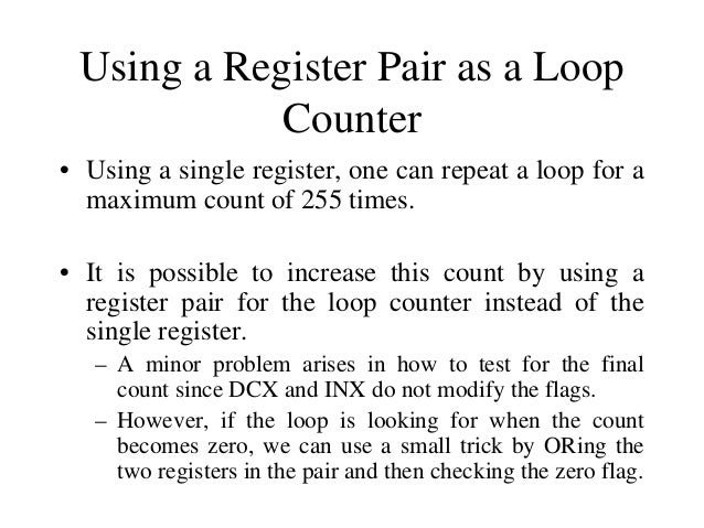 Delay loops • We can use a loop to produce a certain amount of time delay in a program. • The following is an example of a...