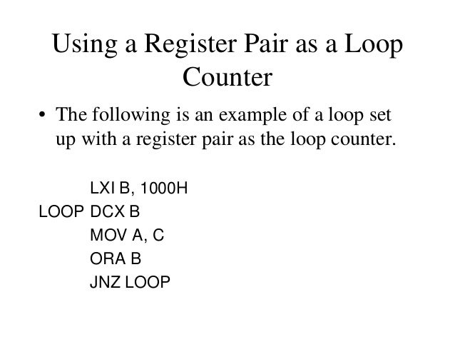 Delay Loops (Contd.) • We need to keep in mind though that in the last iteration of the loop, the JNZ instruction will fai...