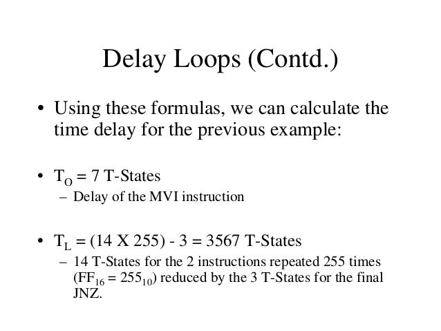 Nested Loops  Initialize loop 2 Body of loop 2  • Nested loops can be easily setup in Assembly language by using two regis...