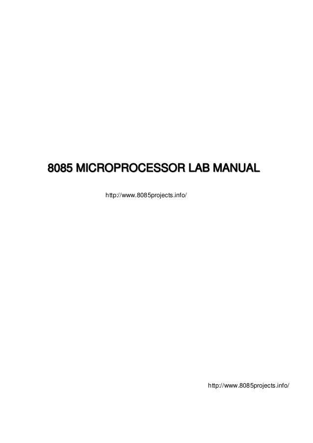88008855 MMIICCRROOPPRROOCCEESSSSOORR LLAABB MMAANNUUAALL http://www.8085projects.info/ http://www.8085projects.info/
