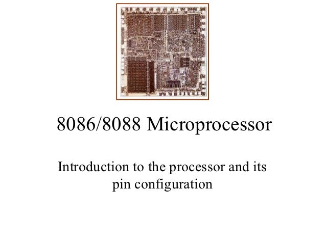 8086/8088 MicroprocessorIntroduction to the processor and its         pin configuration