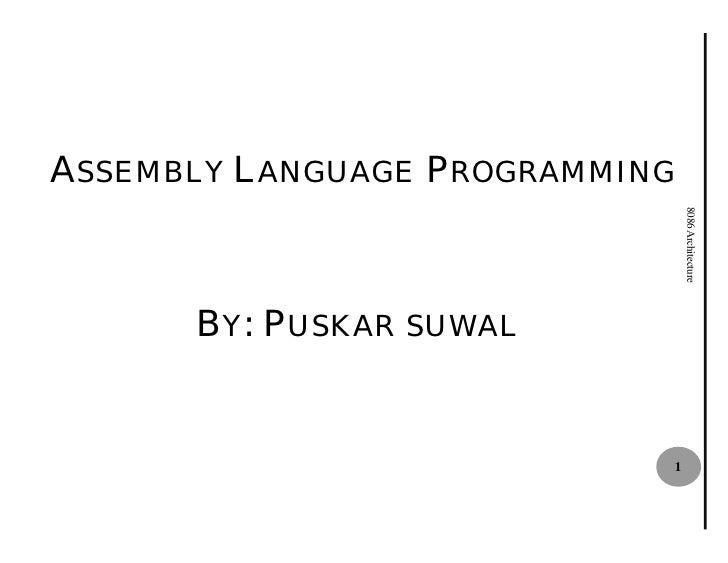 ASSEMBLY LANGUAGE PROGRAMMING                                     8086 Architecture       BY: PUSKA SUWAL            USKAR...