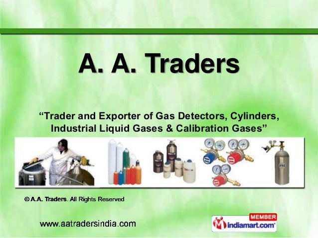 "A. A. Traders""Trader and Exporter of Gas Detectors, Cylinders,  Industrial Liquid Gases & Calibration Gases"""