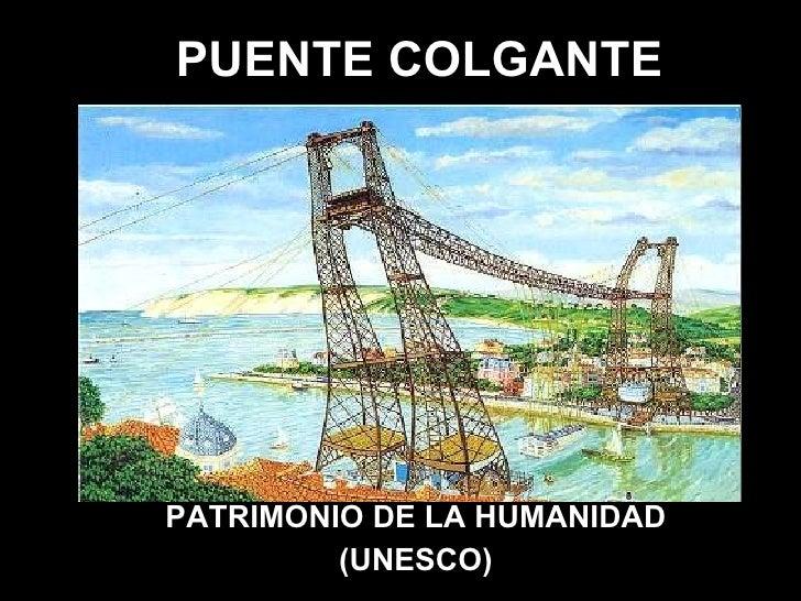 PUENTE COLGANTE PATRIMONIO DE LA HUMANIDAD (UNESCO)