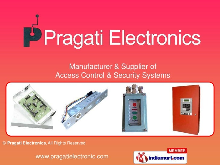 Manufacturer & Supplier of                          Access Control & Security Systems© Pragati Electronics, All Rights Res...